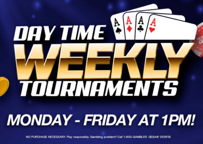 Day Time Weekly Tournaments